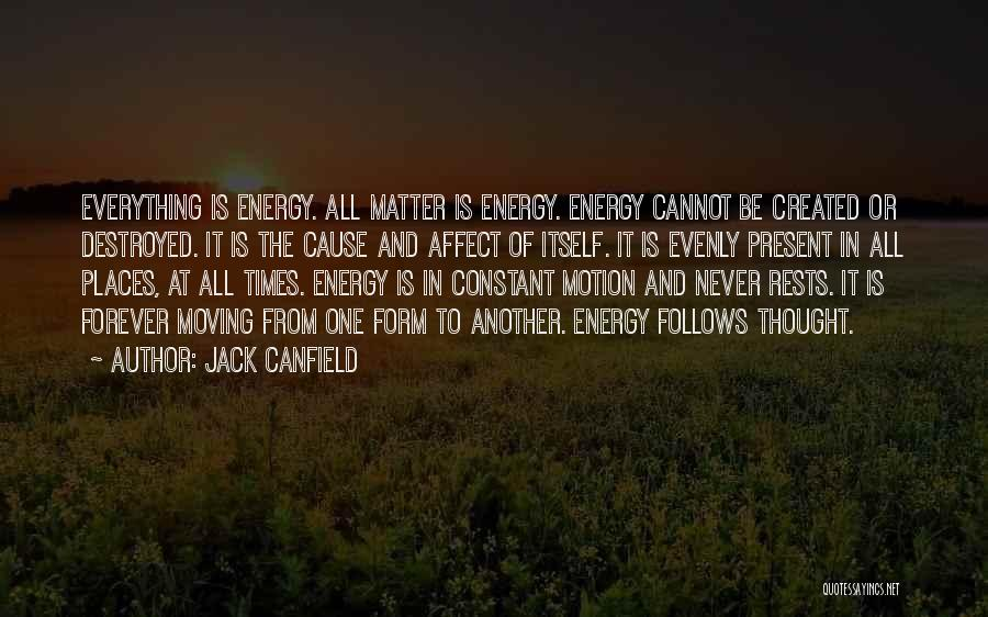Everything Is Destroyed Quotes By Jack Canfield