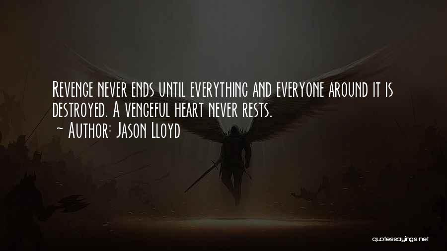 Everything Is Destroyed Quotes By Jason Lloyd