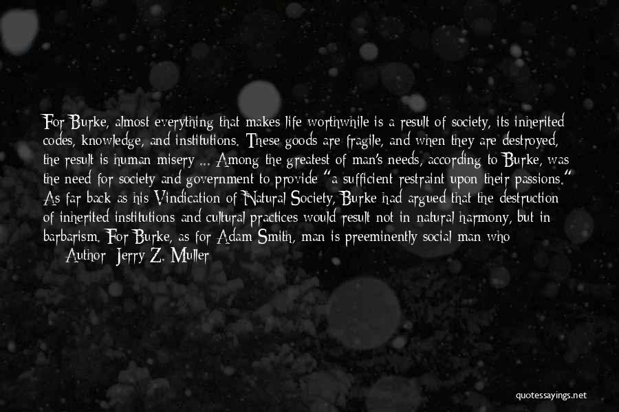 Everything Is Destroyed Quotes By Jerry Z. Muller