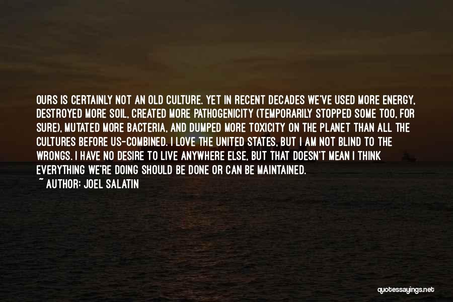 Everything Is Destroyed Quotes By Joel Salatin