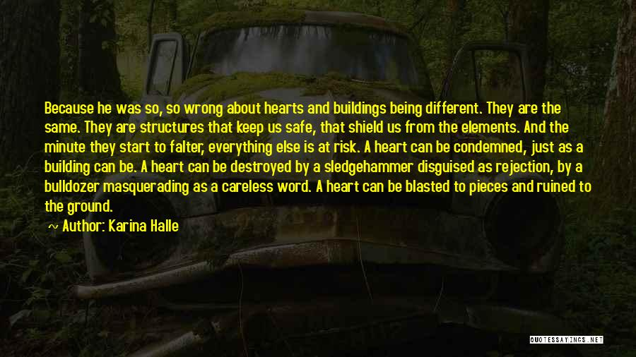 Everything Is Destroyed Quotes By Karina Halle