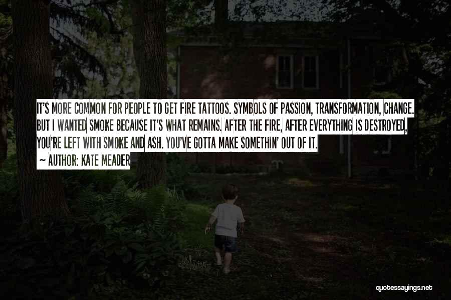 Everything Is Destroyed Quotes By Kate Meader