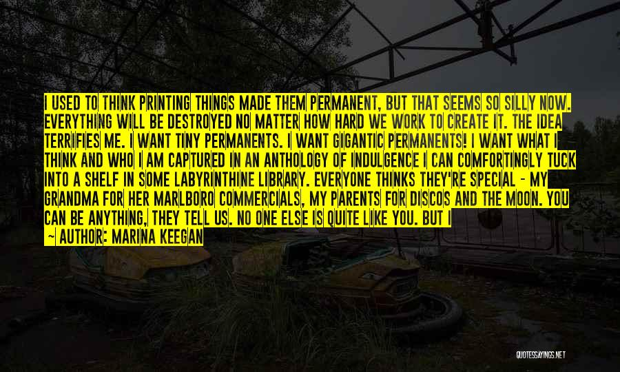 Everything Is Destroyed Quotes By Marina Keegan
