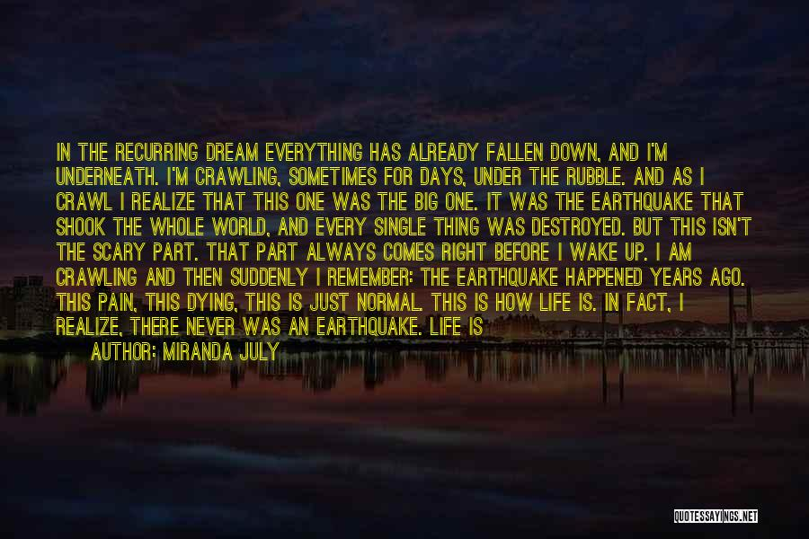 Everything Is Destroyed Quotes By Miranda July