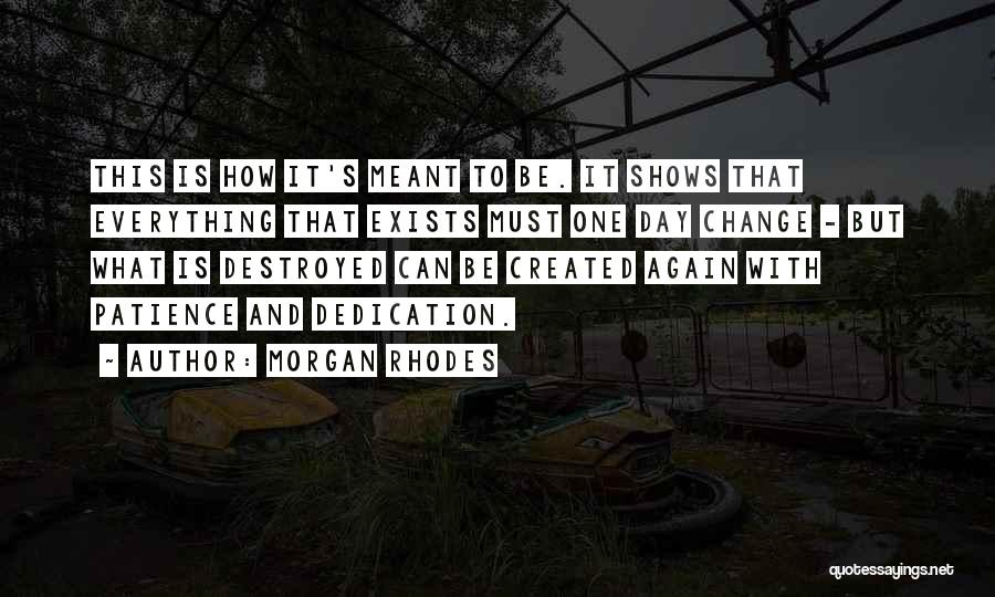 Everything Is Destroyed Quotes By Morgan Rhodes