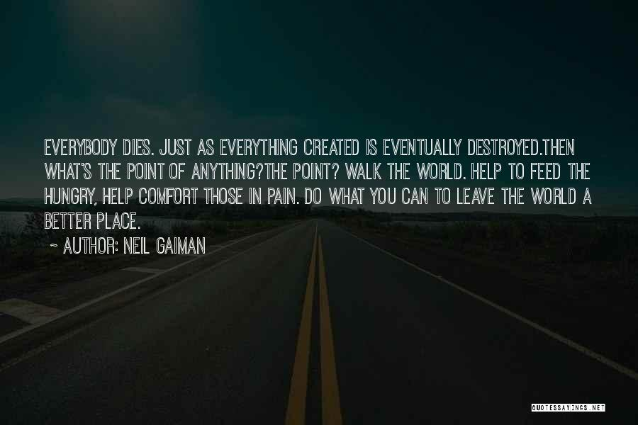 Everything Is Destroyed Quotes By Neil Gaiman