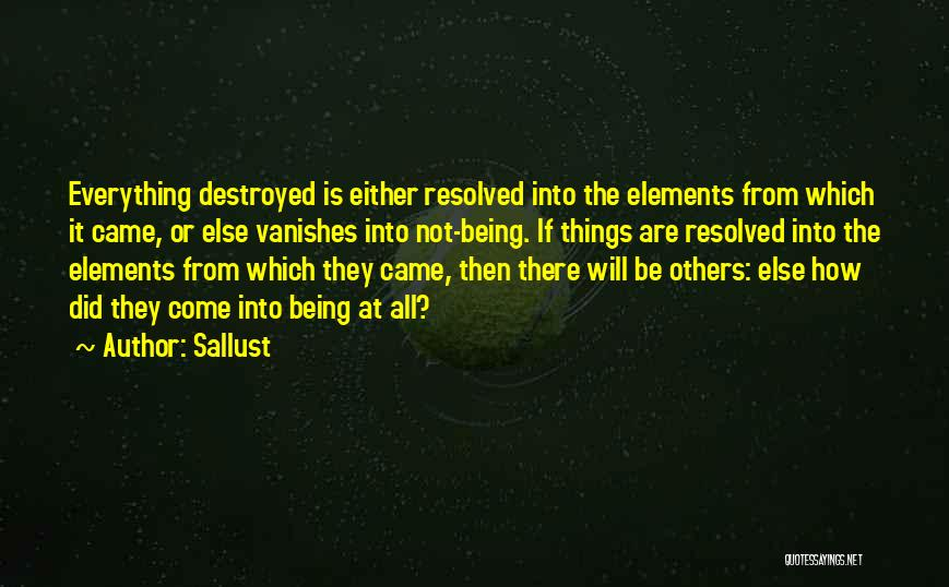 Everything Is Destroyed Quotes By Sallust