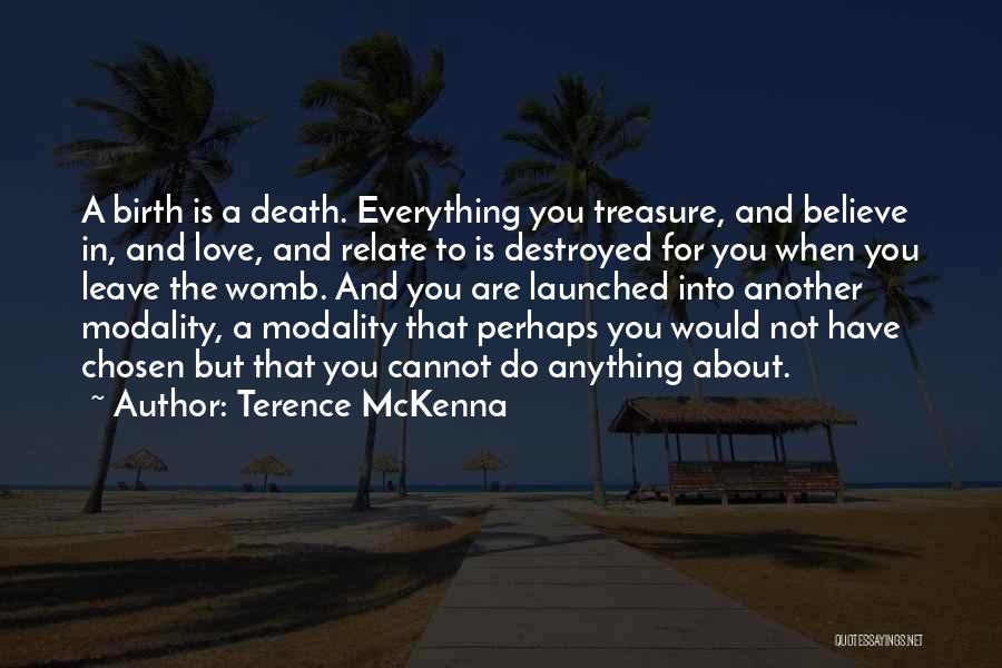 Everything Is Destroyed Quotes By Terence McKenna
