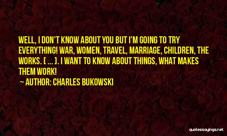 Everything Will Work Out For The Best Quotes By Charles Bukowski