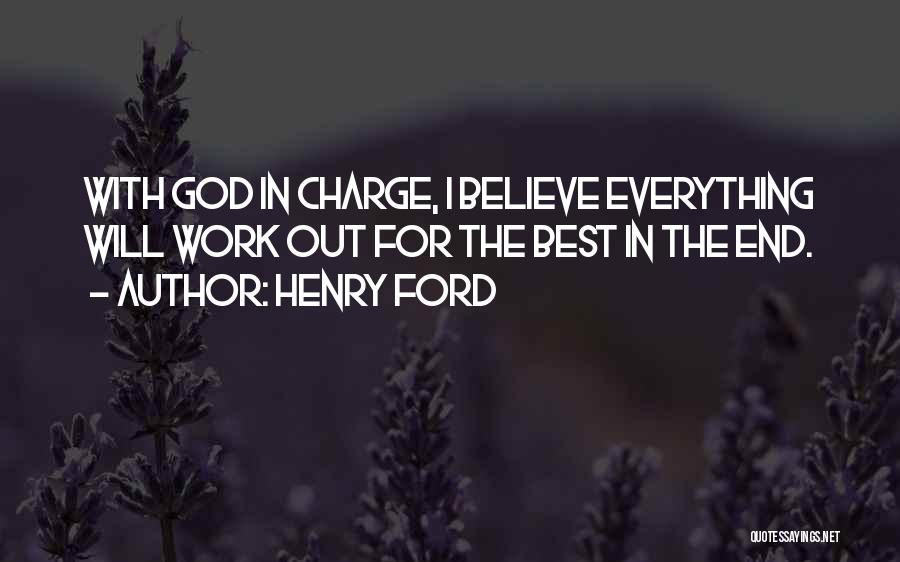 Everything Will Work Out For The Best Quotes By Henry Ford