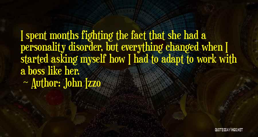 Everything Will Work Out For The Best Quotes By John Izzo