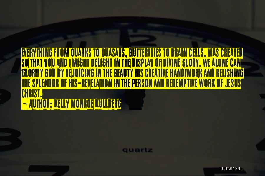 Everything Will Work Out For The Best Quotes By Kelly Monroe Kullberg