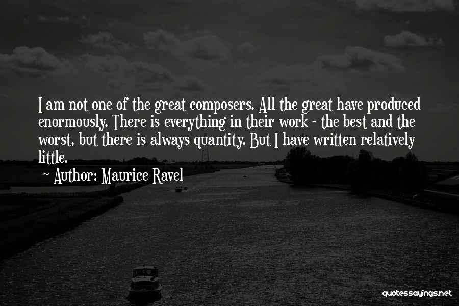Everything Will Work Out For The Best Quotes By Maurice Ravel