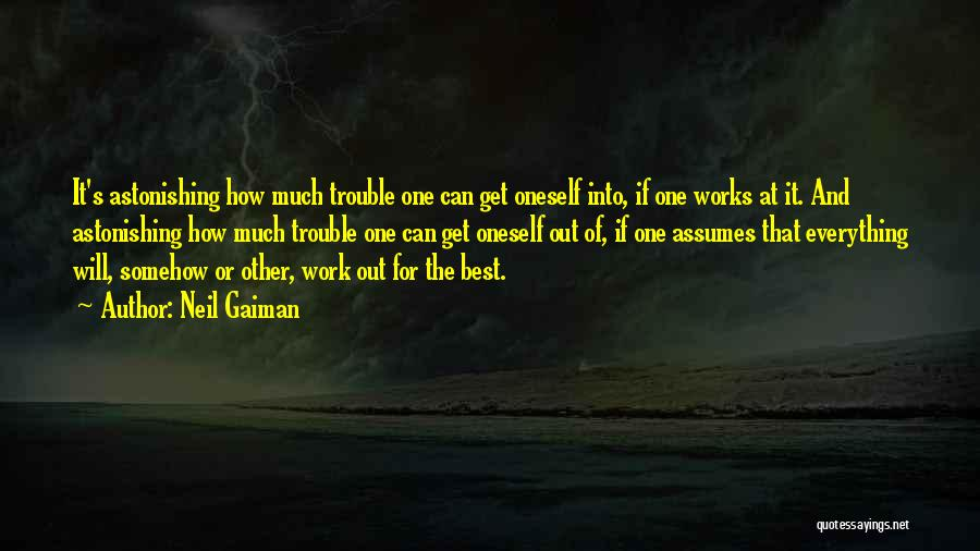 Everything Will Work Out For The Best Quotes By Neil Gaiman