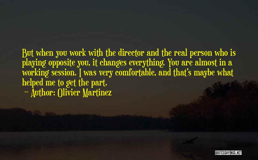 Everything Will Work Out For The Best Quotes By Olivier Martinez