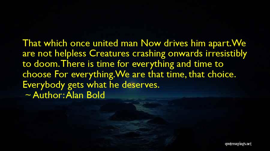 Everything You Do Is A Choice Quotes By Alan Bold
