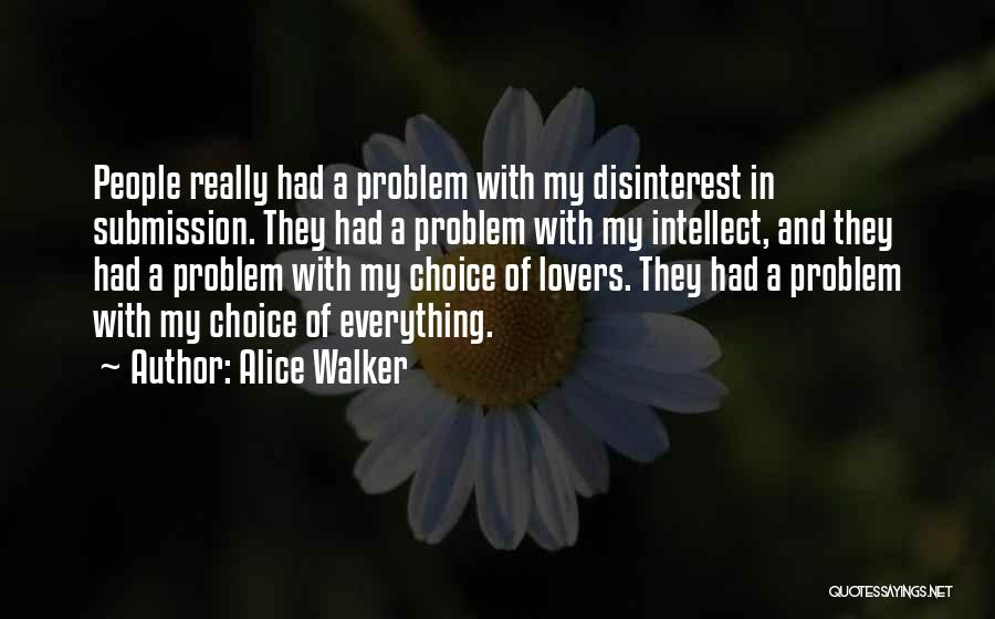 Everything You Do Is A Choice Quotes By Alice Walker