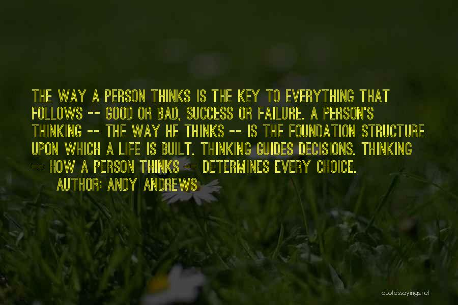 Everything You Do Is A Choice Quotes By Andy Andrews