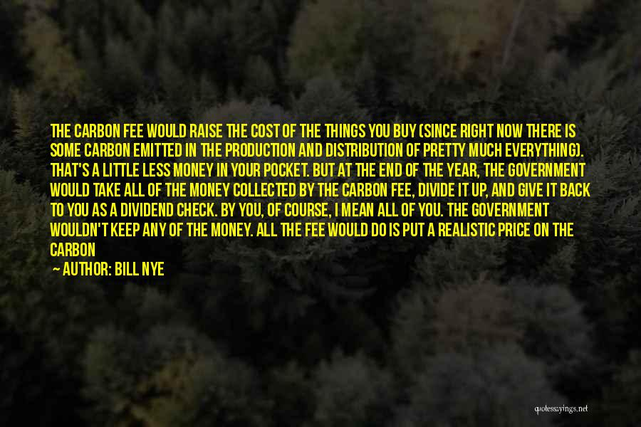 Everything You Do Is A Choice Quotes By Bill Nye