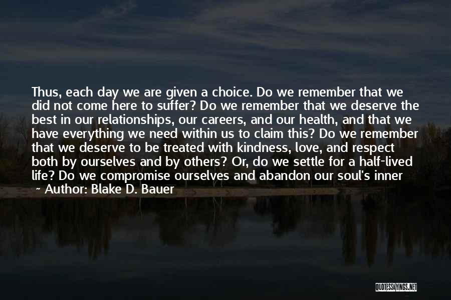 Everything You Do Is A Choice Quotes By Blake D. Bauer