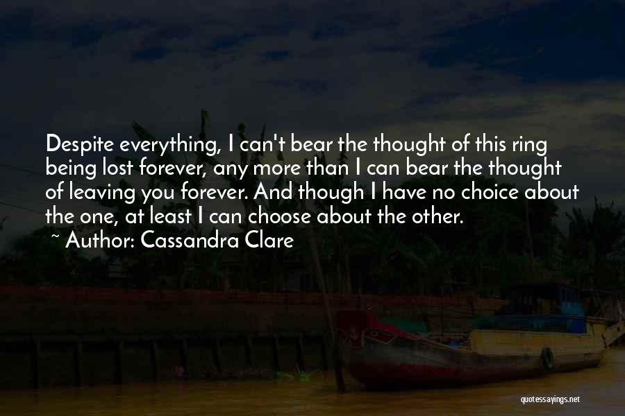 Everything You Do Is A Choice Quotes By Cassandra Clare