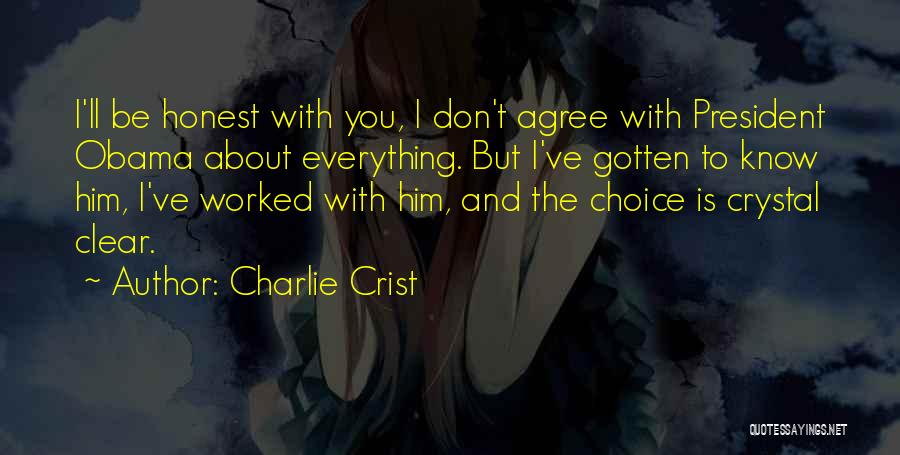 Everything You Do Is A Choice Quotes By Charlie Crist