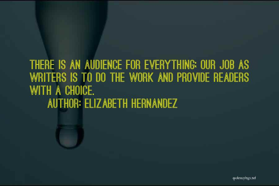 Everything You Do Is A Choice Quotes By Elizabeth Hernandez