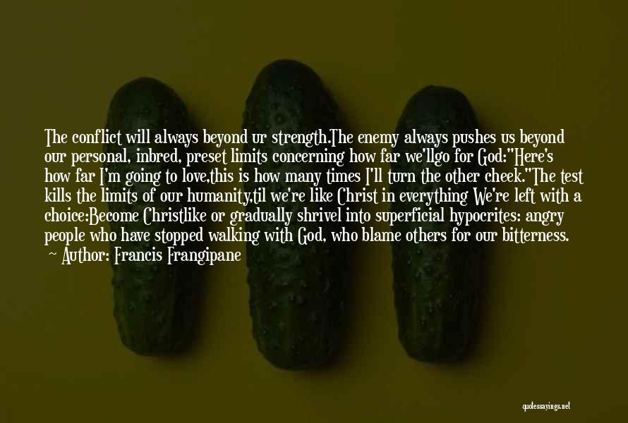Everything You Do Is A Choice Quotes By Francis Frangipane