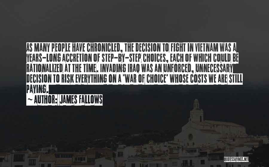 Everything You Do Is A Choice Quotes By James Fallows