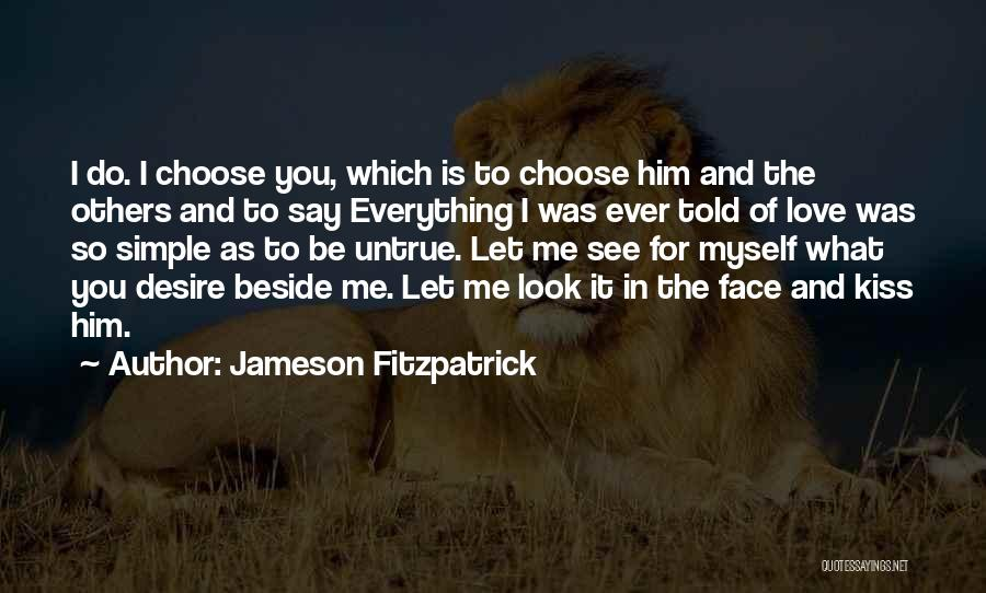 Everything You Do Is A Choice Quotes By Jameson Fitzpatrick