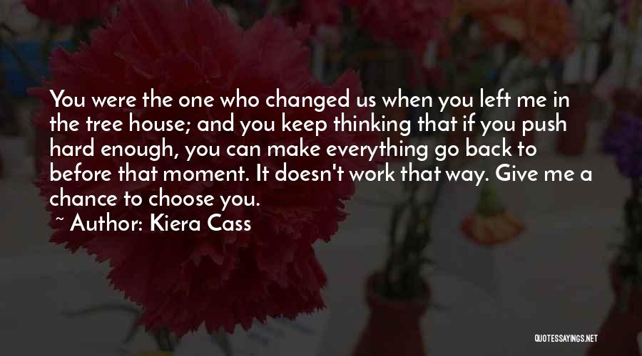 Everything You Do Is A Choice Quotes By Kiera Cass