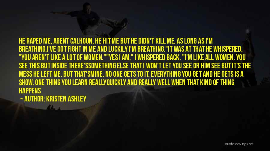 Everything You Do Is A Choice Quotes By Kristen Ashley