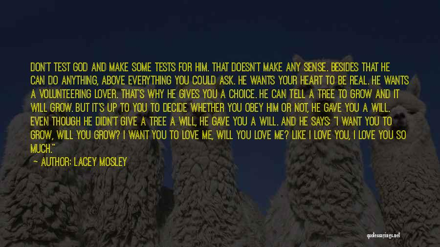 Everything You Do Is A Choice Quotes By Lacey Mosley