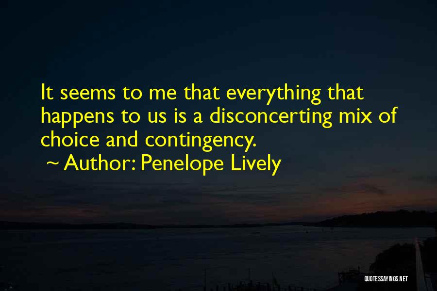 Everything You Do Is A Choice Quotes By Penelope Lively