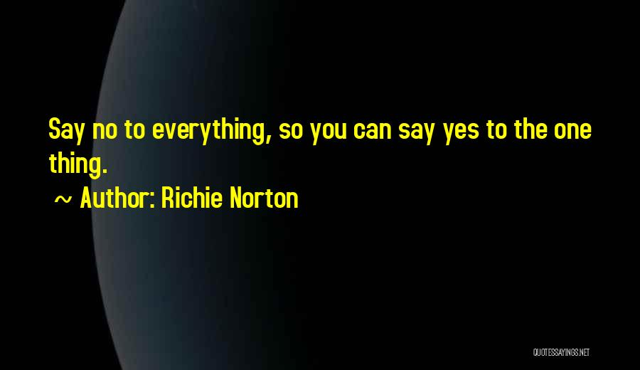 Everything You Do Is A Choice Quotes By Richie Norton