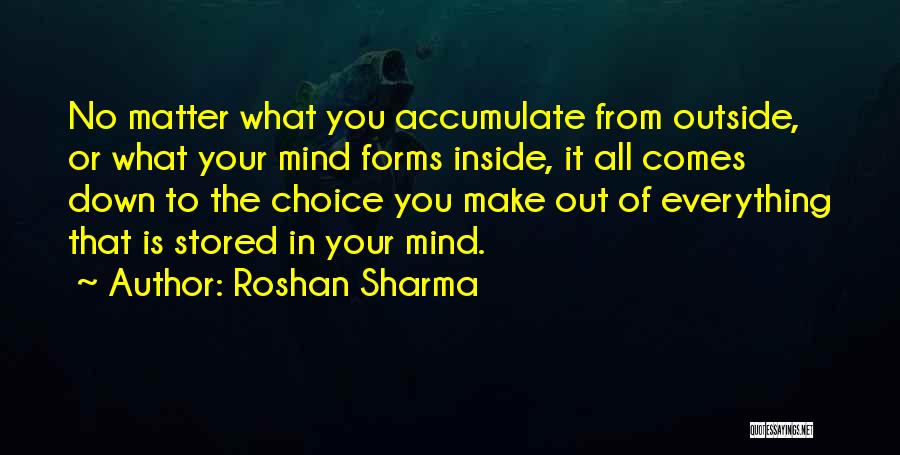 Everything You Do Is A Choice Quotes By Roshan Sharma