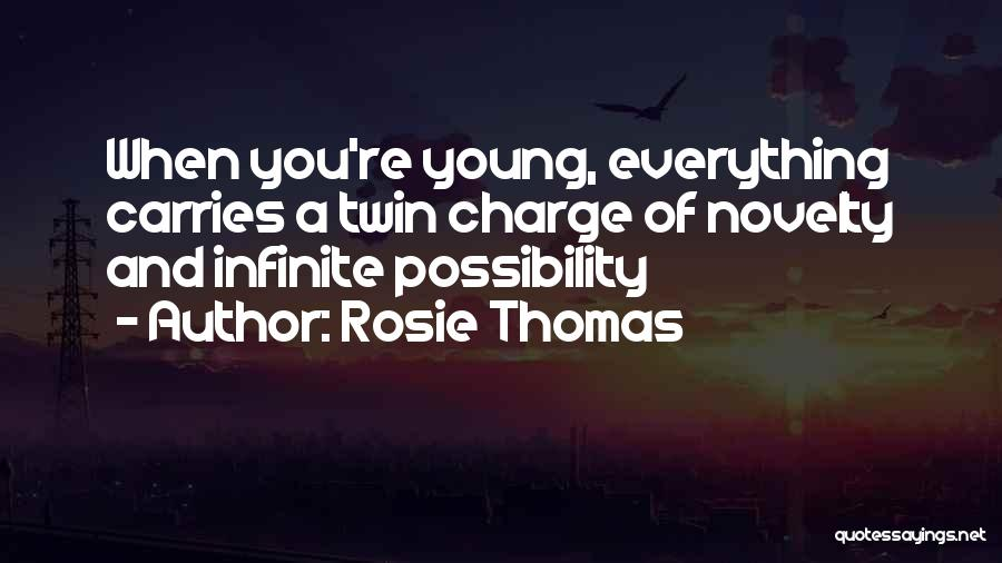Everything's Rosie Quotes By Rosie Thomas
