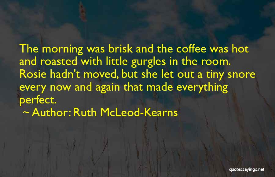 Everything's Rosie Quotes By Ruth McLeod-Kearns