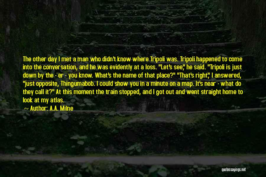 Evidently Quotes By A.A. Milne