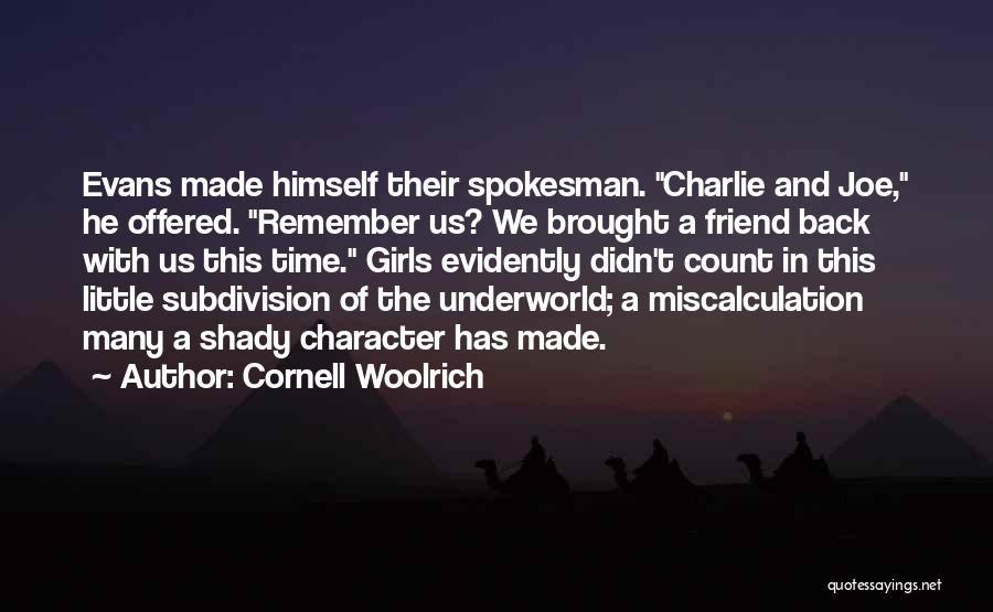 Evidently Quotes By Cornell Woolrich
