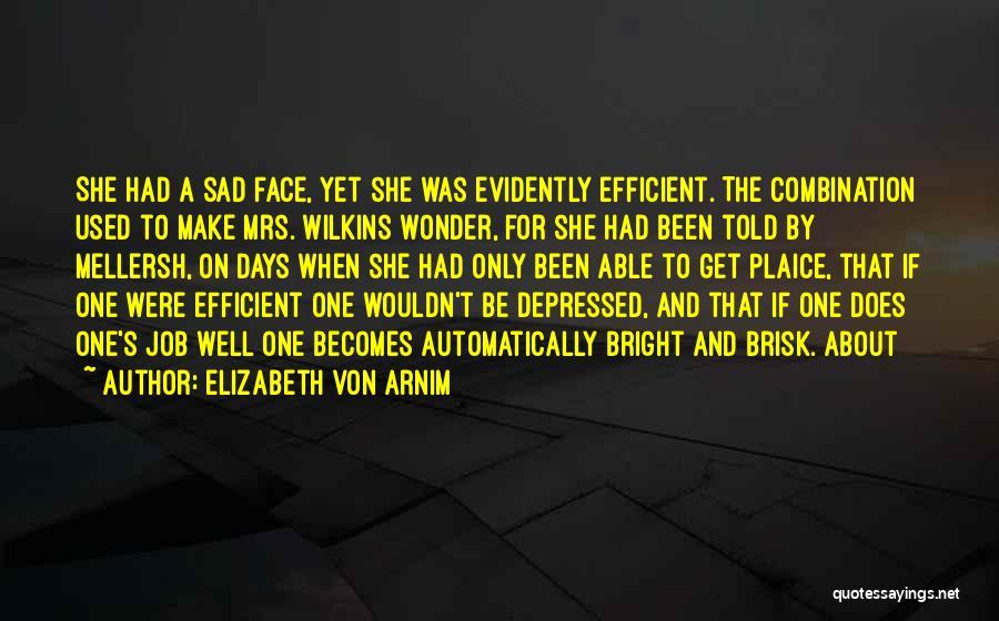 Evidently Quotes By Elizabeth Von Arnim