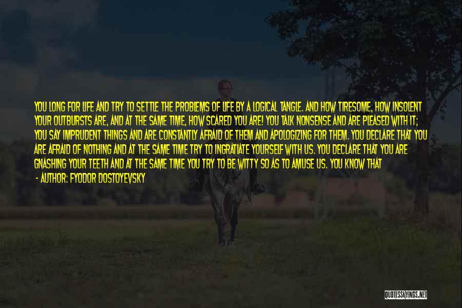 Evidently Quotes By Fyodor Dostoyevsky
