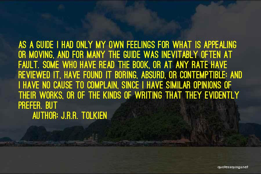 Evidently Quotes By J.R.R. Tolkien
