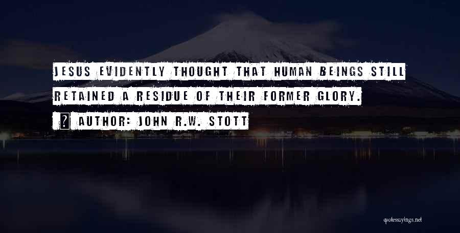 Evidently Quotes By John R.W. Stott