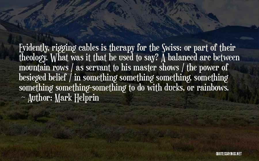 Evidently Quotes By Mark Helprin