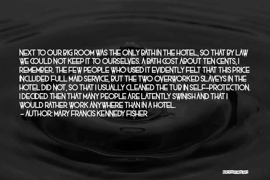 Evidently Quotes By Mary Francis Kennedy Fisher