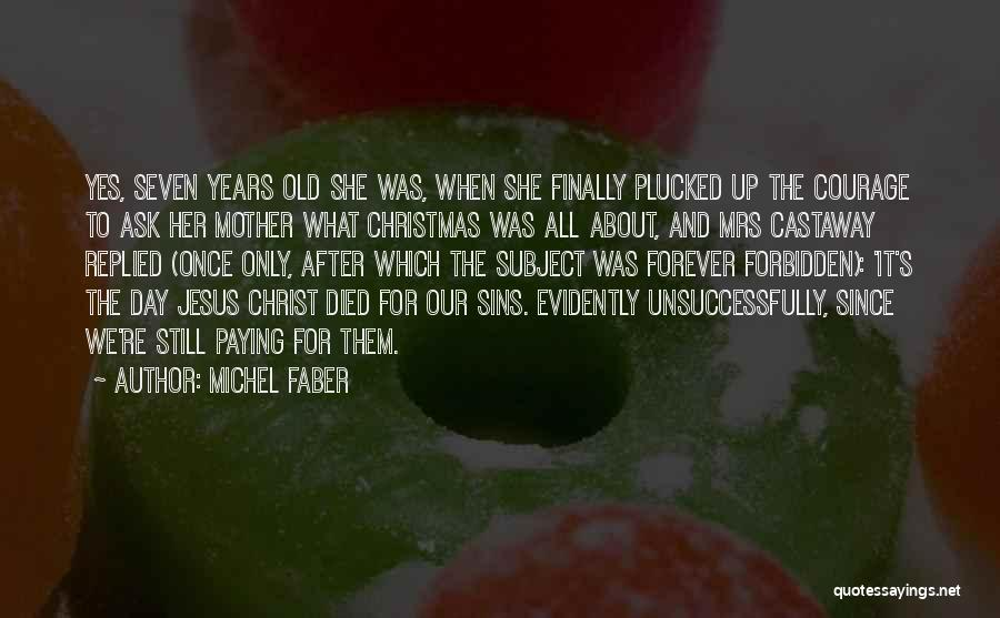 Evidently Quotes By Michel Faber