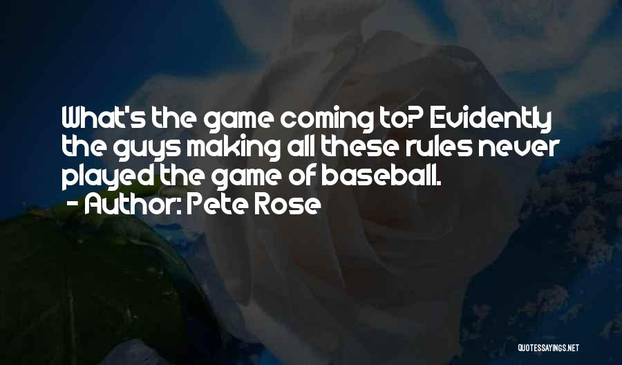 Evidently Quotes By Pete Rose