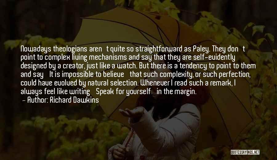 Evidently Quotes By Richard Dawkins