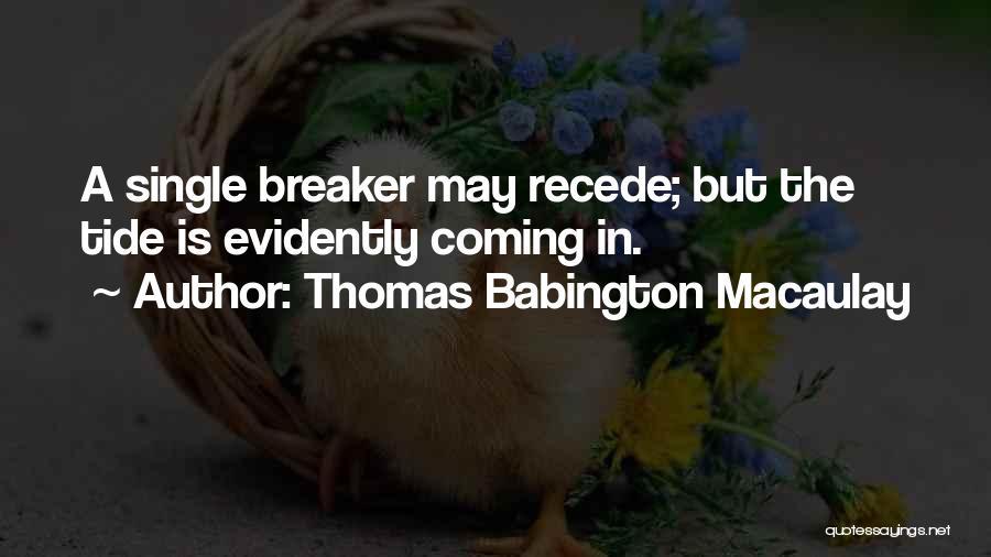 Evidently Quotes By Thomas Babington Macaulay
